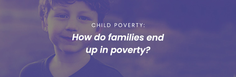 Tackling the big questions on child poverty: how do families end up in poverty?