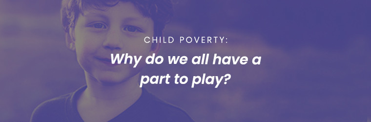 Tackling the big questions on child poverty: why do we all have a part to play?