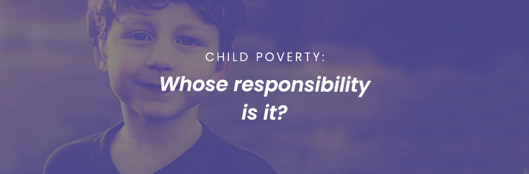Tackling the big questions on child poverty: whose responsibility is it?